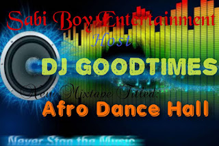 [MixTape] DJ Goodtimes— Afro Dance Hall Mixtape 2020
