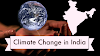 Climate Change in India - Effects and Causes