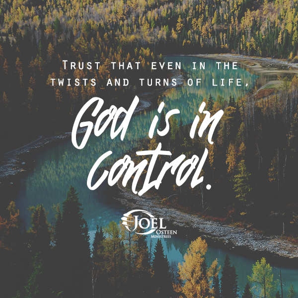 Trust That Even In The Twists And Turns Of Life God Is In Control