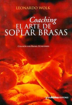 Coaching: El arte de soplar brasas – Leonardo Wolk