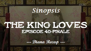 Sinopsis The King Loves Episode 40-Final