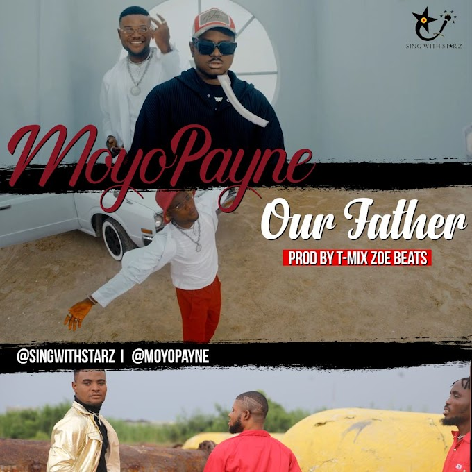 MP3 + MP4 || Moyo Payne - Our Father