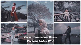 Preset Lightroom Black Terbaru DNG & XMP