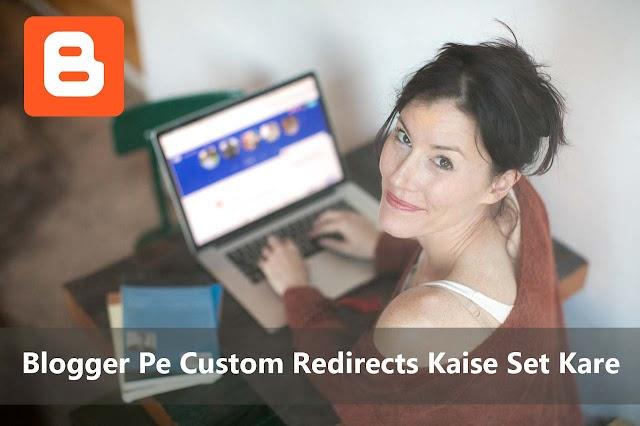 Blogger Me Custom Redirect Kaise Set Kare