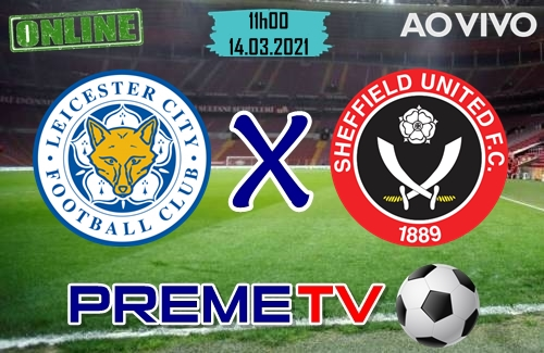 Leicester City x Sheffield Ao Vivo