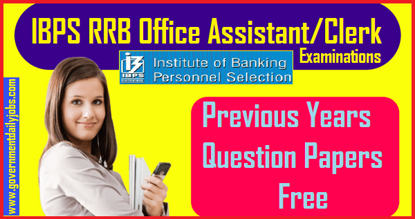 IBPS RRB Previous Question Papers PDF Download (Prelims, Mains)