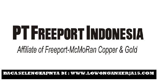 Lowongan Pekerjaan Resmi PT Freeport Indonesia