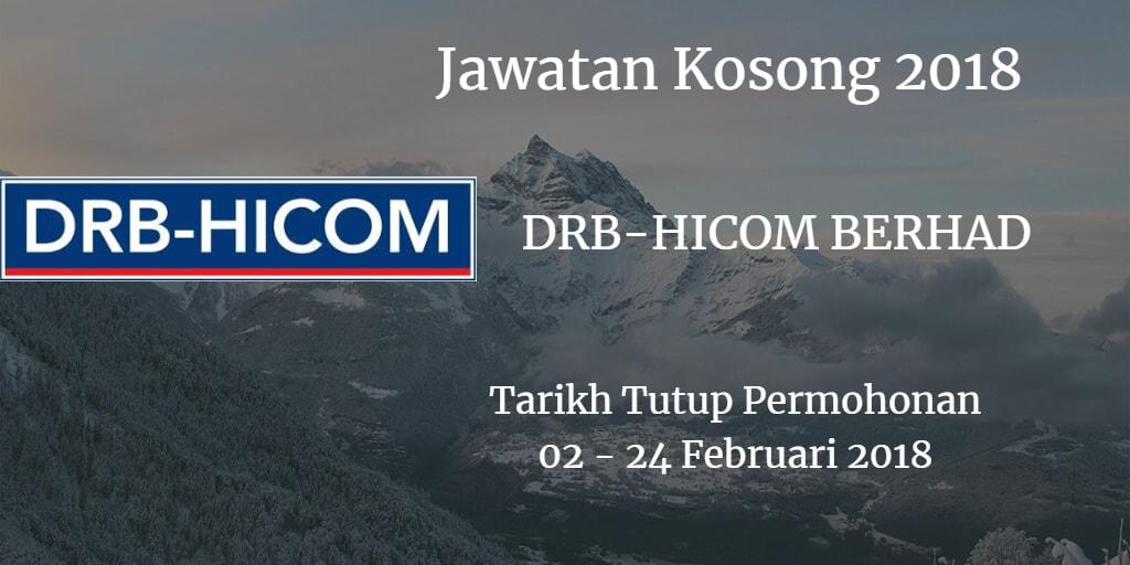 Jawatan Kosong DRB-HICOM BERHAD  02 - 24 Februari 2018