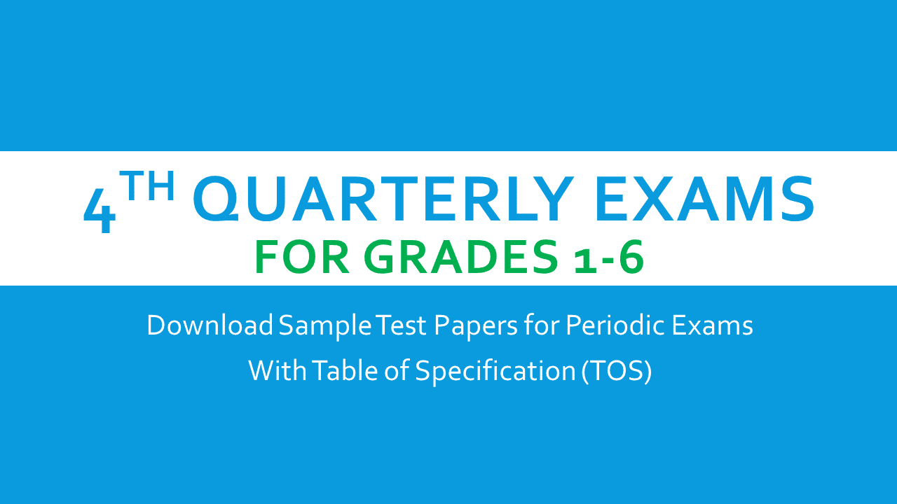 4th Periodic Test/Quarterly Exam Questions with TOS for Grades 1 to ...
