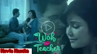 Woh Teacher Kooku Web Series Story Star Cast and Crew