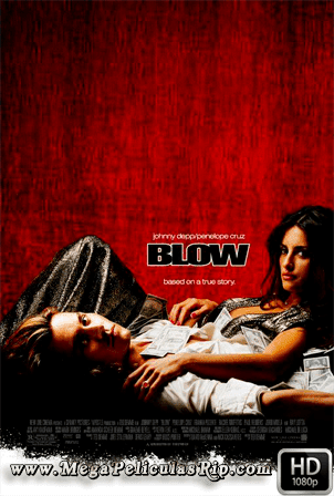 Blow [1080p] [Latino-Ingles] [MEGA]