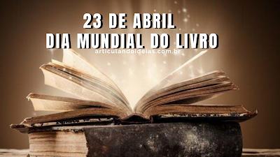 23 de abril Dia Mundial do Livro