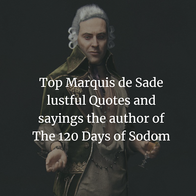 DE SADE QUOTES AND SAYINGS