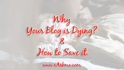 Why Your Blog is Dying? & How to Save it: eAskme