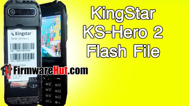 KingStar KS-Hero 2 Flash File SC6531E Tested (Stock Official Rom)