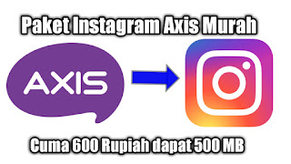 Paket Instagram Axis Murah Cuma 600 Rupiah dapat 500 MB