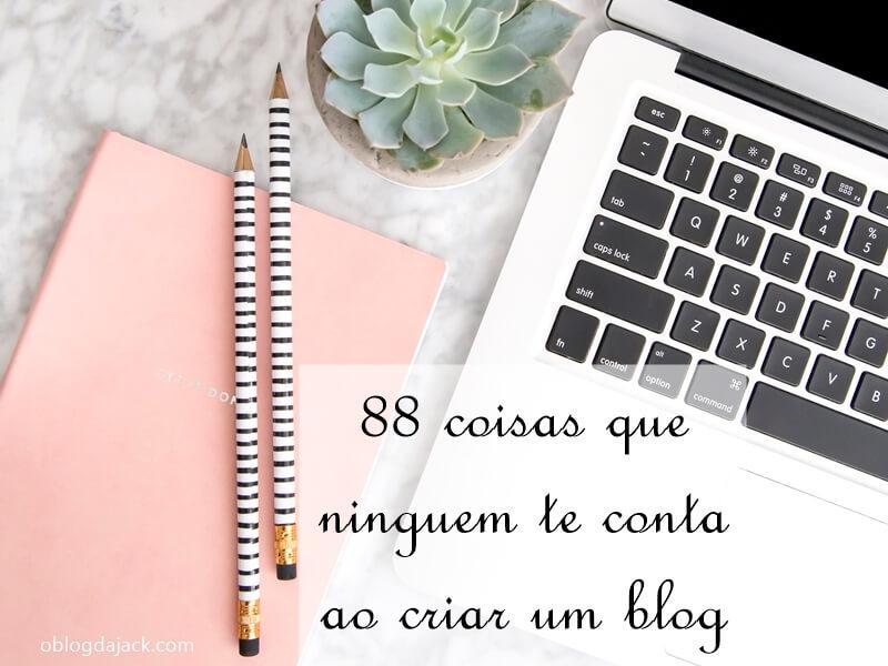 88 coisas que ninguém te conta ao criar um blog
