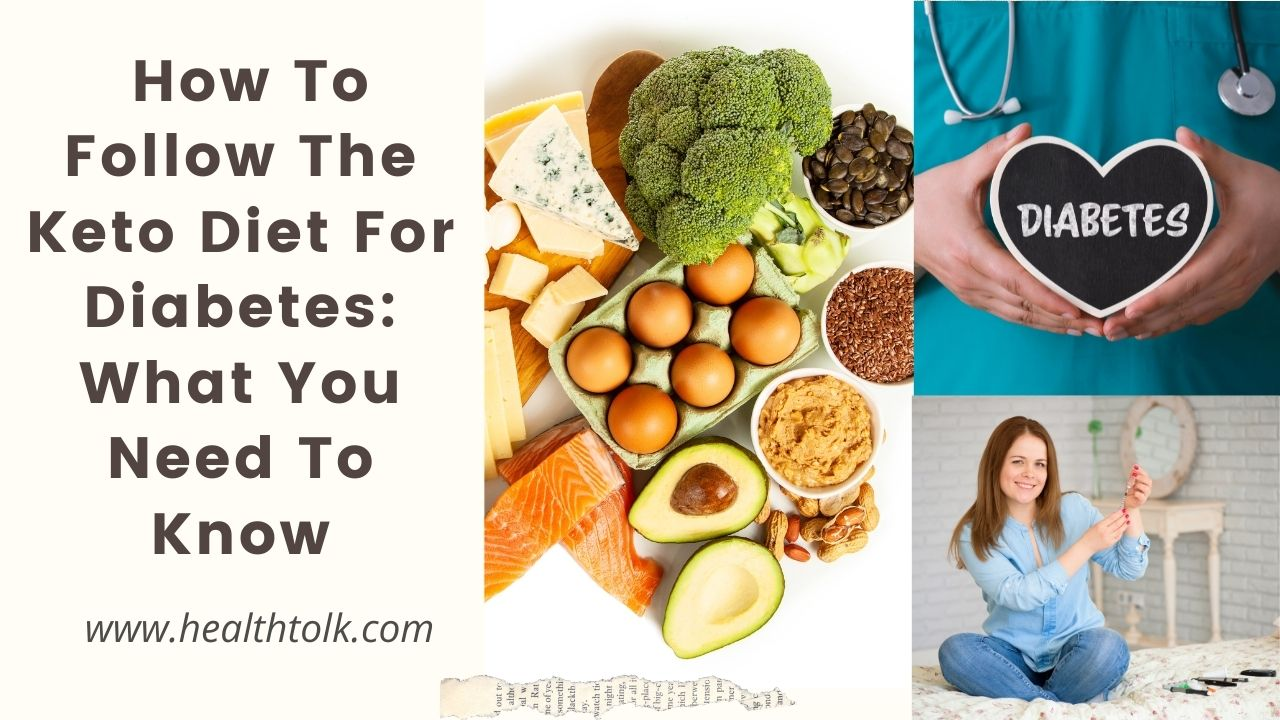 How To Follow The Keto Diet For Diabetes What You Need To Know
