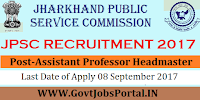 Jharkhand Public Service Commission Recruitment 2017– 700 Assistant Professor Headmaster