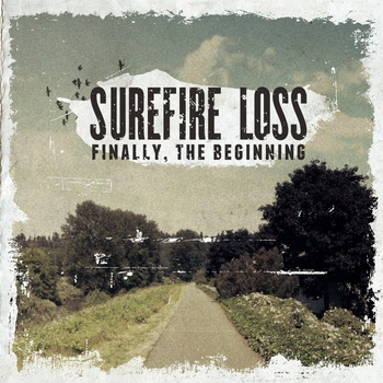 <center>Surefire Loss - Finally, The Beginning EP (2011)</center>