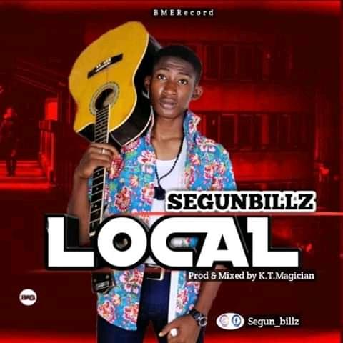 MUSIC: SegunBiilz - LOCAL