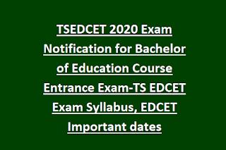 TSEDCET 2021 Exam Notification for Bachelor of Education Course Entrance Exam-TS EDCET Exam Syllabus, EDCET Important dates