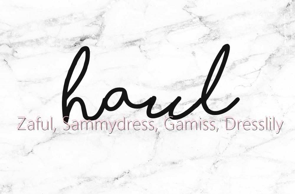 Haul: Zaful, Gamiss, Sammydress, Dresslily