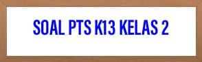 Soal PTS K13 Kelas 2 Tema 1 Hidup Rukun