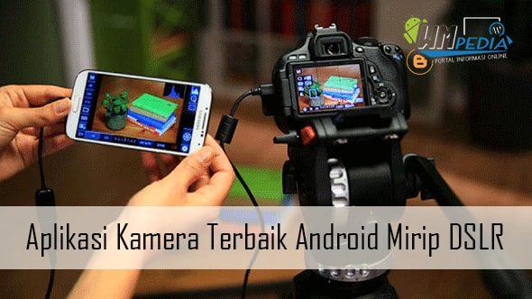 Aplikasi Kamera Android Terbaik Mirip DSLR
