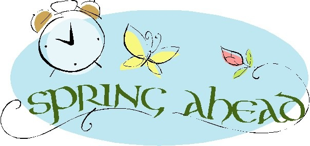 Spring Forward To Daylight Saving Time ~ Sunday, March 12, 2017