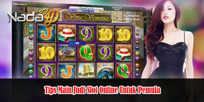 Tips Main Judi Slot Online Untuk Pemula