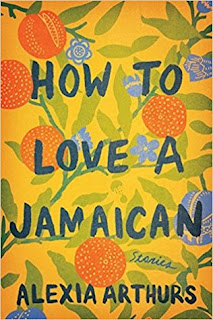 How to Love a Jamaican, Alexia Arthurs,InToriLex