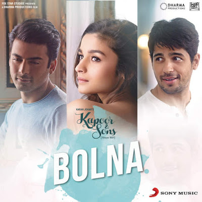 Bolna - Kapoor and Sons (2016)