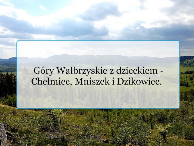 Góry Wałbrzyskie z dzieckiem - Mniszek, Dzikowiec Wielki i Chełmiec - podróże z dzieckiem - Dolny Śląsk z dzieckiem - podróże w dobie pandemii - podróże a koronawirus - rodzinne podróże