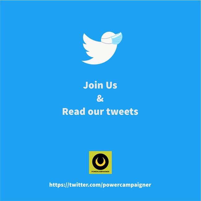 Join Us & Read our tweets | Powercampaigner