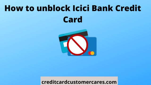 How to unblock Icici Credit Card