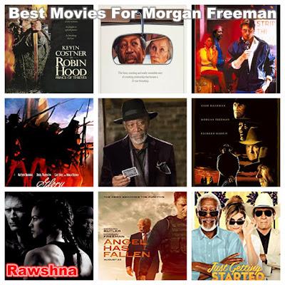 أفضل أفلام مورغان فريمان على الإطلاق Morgan Freeman Robin Hood: Prince Of Thieves Driving Miss Daisy Street Smart Glory Seven Unforgiven