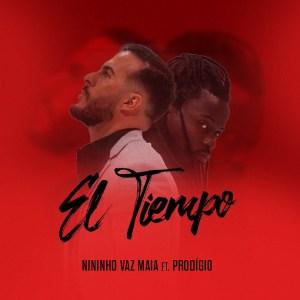 Nininho Vaz Maia feat. Prodígio – El Tiempo (Rap) Download Mp3,Baixar Mp3, 2020, Download Grátis
