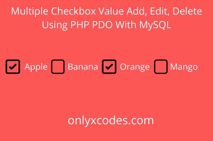 Multiple Checkbox Value Add, Edit, Delete using PHP PDO with MySQL