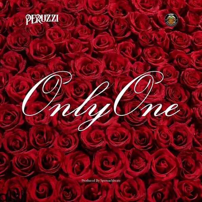[Music] Peruzzi – Only One (Prod. Speroach Beatz)