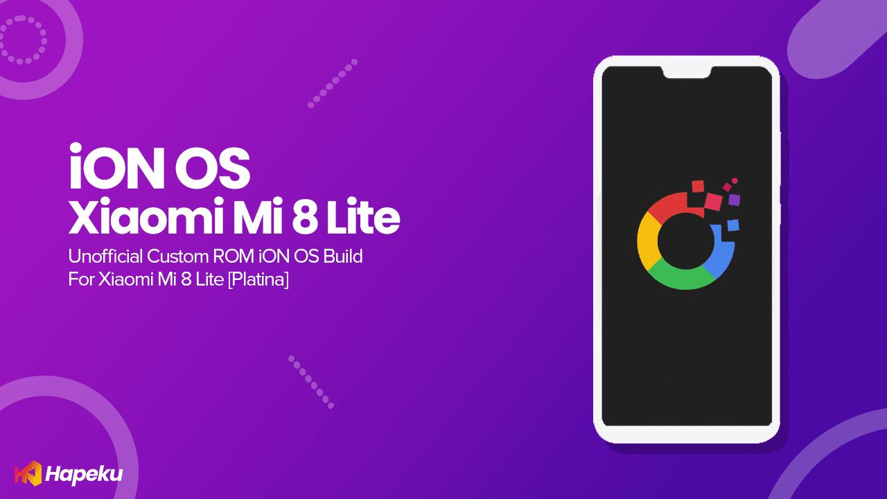 ROM iON OS Unofficial Xiaomi Mi 8 Lite [PLATINA]