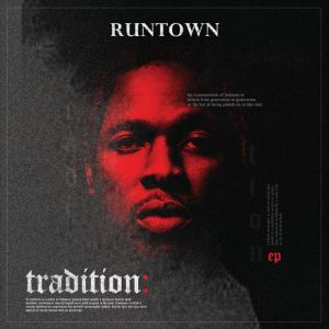 """[ALBUM] Runtown is Out With a Brand New Extended Play Titled """"Tradition"""""""