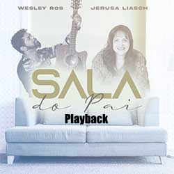Baixar Música Gospel Sala do Pai (Playback) - Wesley Ros e Jerusa Liasch Mp3