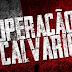 Deflagrada oitava fase da Operação Calvário.