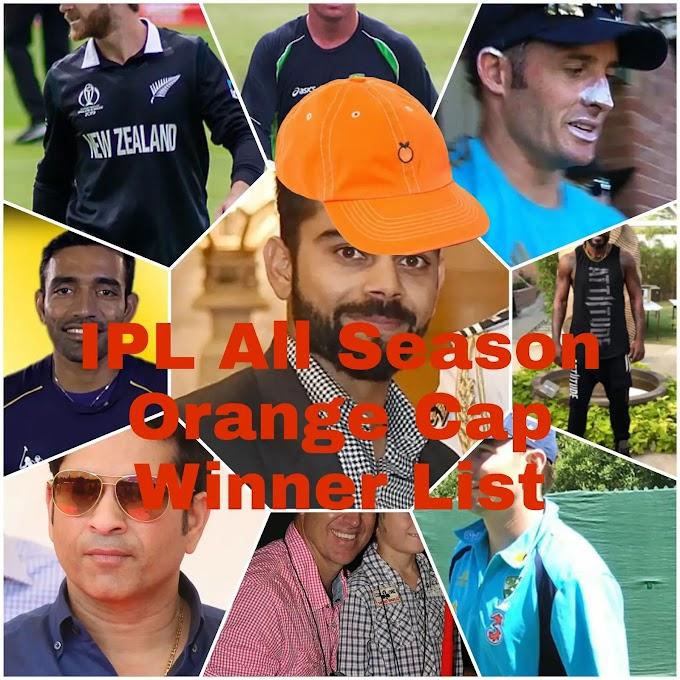 IPL All Seasons Orange Cap Winner list