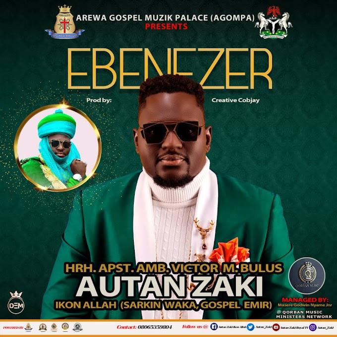 DOWNLOAD Mp3: AutanZaki IkonAllah - Ebenezer (Prod. By Cobjay)