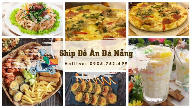 Ship đồ ăn chiều Đà Nẵng - 0905 762 499