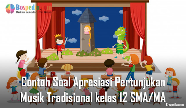 Contoh Soal Apresiasi Pertunjukan Musik Tradisional kelas 12 SMA/MA
