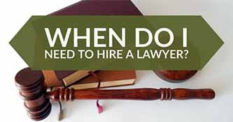 When You May Need To Hire A Lawyer