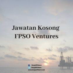 Jawatan Kerja Kosong FPSO Ventures Sdn Bhd